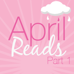 april reads part 1