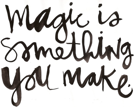 magic is something you make brushstrokes